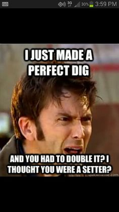I saw this and died. I expected volleyball humor from this page but they included david tennant...I fangirled all over this