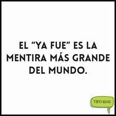 """El """"ya fue"""" es la mentira más grande del mundo.  #divertido #toquedehumor"""