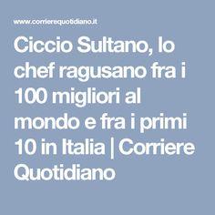 Ciccio Sultano, lo chef ragusano fra i 100 migliori al mondo e fra i primi 10 in Italia | Corriere Quotidiano