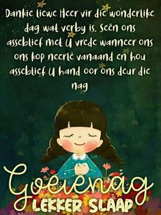 Evening Greetings, Evening Quotes, Goeie Nag, Goeie More, Afrikaans Quotes, Good Night Sweet Dreams, Good Night Quotes, Sleep Tight, Day Wishes