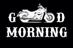 'Good Morning' | #motorcycles #bikers #ride