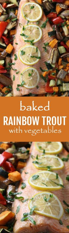 A simple recipe for Baked Rainbow Trout with Vegetables. Make the healthiest dinner you can imagine without much effort. Turns out perfect every time. #rainbowtrout #baked #recipe #fish #dinner #healthy #realfood