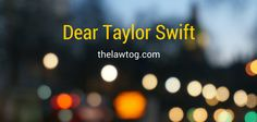 Dear Taylor Swift