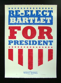Bartlet For President The West Wing Hand Pulled Limited Edition Screen Print. $65.00, via Etsy.
