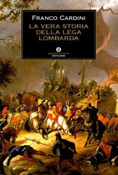 La vera storia della Lega Lombarda, di Franco Cardini. Una recensione: http://1496.gabrieleomodeo.it/2015/02/recensione-la-vera-storia-della-lega.html