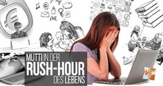 Die Rush-Hour des Lebens: Aus dem Tagebuch einer immer wieder mal überforderten Frau, Mutter und Kollegin. Typischer Tag einer Working Mom, Working Mum #M1Tag