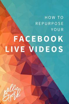 How to Repurpose Your Facebook Live Videos via @alliebjerk