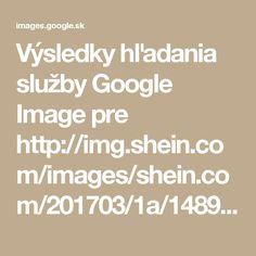 Výsledky hľadania služby Google Image pre http://img.shein.com/images/shein.com/201703/1a/14894852471957439356.jpg