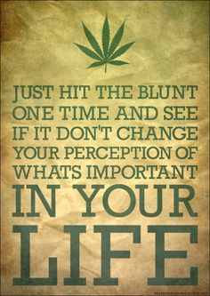"""""""Just hit the blunt one time and see if it dont change your perception of whats important in your life"""" - Katt Williams is hilarious Kat Williams, Puff And Pass, Youre My Person, Mary J, Think, First Love, My Love, Medical Cannabis, Marijuana Art"""