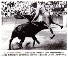"Manuel Rodriguez Sanchez ""Manolete"" died following a goring in the right upper leg as he killed the fifth bull of the day, the Miura bull Islero,"