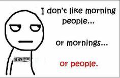 I am NOT a morning person.. #grump