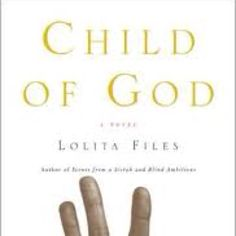 "One of the best books you will ever read.. ""Child of God"" by Lolita Files"