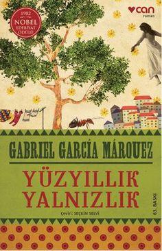 Yüzyıllık Yalnızlık - Gabriel Garcia Marquez - Can Yayınları Gabriel Garcia Marquez, I Love Books, Books To Read, My Books, Book Of Life, The Book, Hundred Years Of Solitude, Reading Quotes, Reading Books