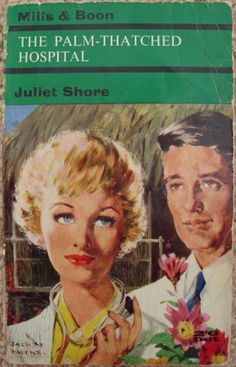 The Palm-Thatched Hospital by Juliet Shore no.141 printed by Mills and Boon in 1963.