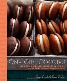 One Girl Cookies: Recipes for Cakes, Cupcakes, Whoopie Pies, and Cookies from Brooklyn's Beloved Bakery [Hardcover]  Dawn Casale (Author), David Crofton (Author)