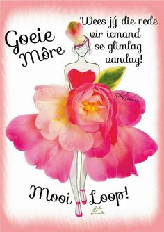 Good Morning Wishes, Good Morning Quotes, African Dessert, Lekker Dag, Afrikaanse Quotes, Goeie Nag, Goeie More, Christian Messages, Special Quotes