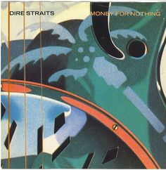 """""""Money For Nothing"""" - Dire Straits"""