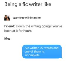 Being a fic writer like Friend: How's the writing going? Book Writing Tips, Writing Quotes, Writing Help, Writing Prompts, Writer Memes, Writing Problems, I Am A Writer, A Writer's Life, A Silent Voice