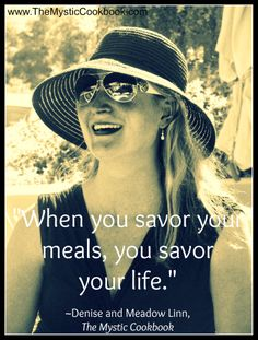 When you savor your meals, you savor your life.