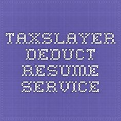 Taxslayer - deduct resume service