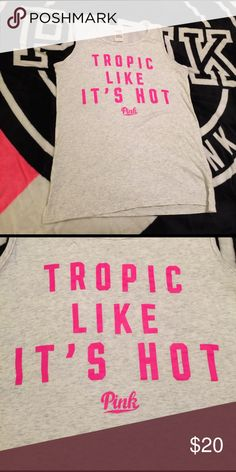 "🎀VS PINK muscle tee🎀 Sz. Small Oversized muscle tee. ""Tropic like its hot""...Very light gray w/bright pink writing. Worn once. PINK Victoria's Secret Tops Muscle Tees"