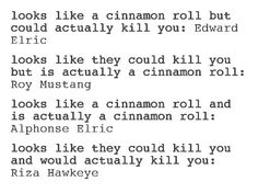 FMA Meme Cinnamon Roll-Accurate but I'm pretty sure Mustang can actually kill you too