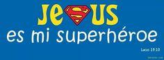 Jesús, mi superhéroe