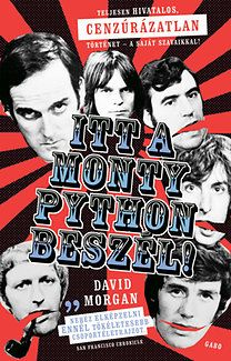 David Morgan: Itt a Monty Python beszél! Monty Python, Broadway, San Francisco, David, Books, Products, Libros, Book, Book Illustrations