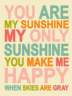 My mom would sing this to me, great for our future daughters room to have a part of her with us.  Pink & Orange 'You Are My Sunshine' Giclée Print