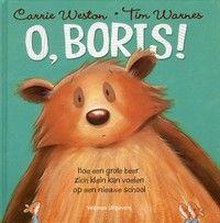 O, Boris! - ontzettend leuk boek om het schooljaar mee te beginnen in de onderbouw of wanneer je nieuwe leerlingen in de klas krijgt.