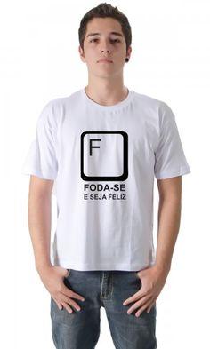 Camiseta Aperte o foda-se e seja feliz por apenas R$37.50