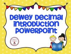This is a PowerPoint lesson to introduce or review the Dewey Decimal System with students. The lesson consists of 20 slides and includes information on the DDS and who created it and why. Then there is a slide for each of the different categories that tells what kinds of books are in each category. Most of the PowerPoint is editable so you can add/change the text.