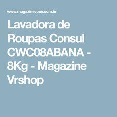 Lavadora de Roupas Consul CWC08ABANA - 8Kg - Magazine Vrshop