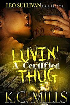 Luvin' A Certified Thug by K.C. Mills http://www.amazon.com/dp/B0155PJXQ6/ref=cm_sw_r_pi_dp_Uxwcwb107E7GM