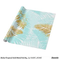 Aloha-Tropical Gold Metal Foil Aqua Palm Leaves Wrapping Paper by #UtART_HOME |  | #S6GTP ~ Created by one of my friends at  Zazzle ~