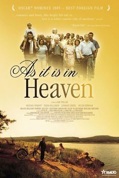 As it is in Heaven - a beautiful movie about the power of music and how it brings people together.