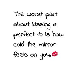 Kissing a perfect 10