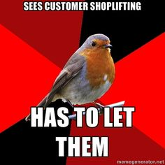 Retail Robin - customer is unhappy with you. asks for manager. i am the manager. I luv u retail robin! Work Memes, Work Quotes, Work Humor, Work Funnies, Cashier Problems, Retail Problems, Girl Problems, Retro Humor, Retail Robin Meme