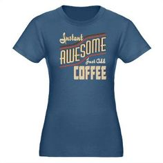 Instant Awesome Add Coffee T-Shirt > Instant Awesome > Crazy Joe's Coffee