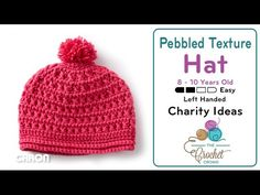 How to Crochet A Hat: 8 - 10 Years Old