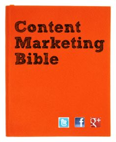 "Content Marketing Bible. ""These 10 Commandments will be your keys to content marketing success."""