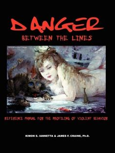 Danger Between the Lines by Kimon Iannetta. $89.95. Publication: October 1, 2008. Publisher: Kimon Iannetta Trust (October 1, 2008)