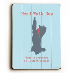 Does your dog love walks? Then you'll love our funny dog signs! This high quality dog print on wood is perfect for dog lovers and dog decor. Funny Dog Signs, Dog Quotes Funny, Dog Prints, Dog Poster, Funny Dog Pictures, Funny Messages, Retro Art, Funny Art, Dog Names