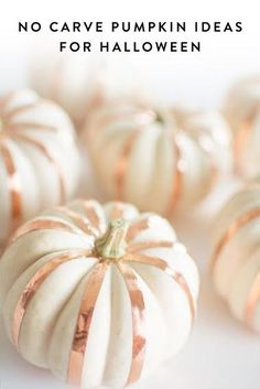 No-Carve Pumpkin Ideas to Step Up Your Halloween Game. If you love decorating pumpkins for Halloween but hate all the mess, we've got some creative solutions for you to help avoid getting messy.