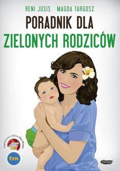 Poradnik dla zielonych rodziców Parenting Books, Winnie The Pooh, Disney Characters, Fictional Characters, Family Guy, Disney Princess, Reading, Blog, Cooking