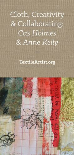 Cloth, Creativity & Collaborating: Cas Holmes & Anne Kelly