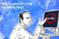 Why Is Latvia Blocking the BitPay Blog?