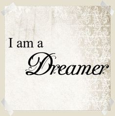 I am a Dreamer. Think abt it, why do we labelled them as dream. To Strive, Describe Me, Lettering, Typography, Piece Of Me, Beautiful Words, Beautiful Dream, Dream Big, Inspire Me
