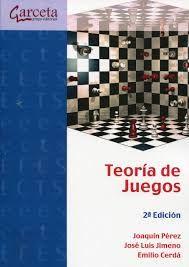 Teoría de juegos / Joaquín Pérez Navarro, José Luis Jimeno Pastor, Emilio Cerdá Tena. 2nd ed. (2013)