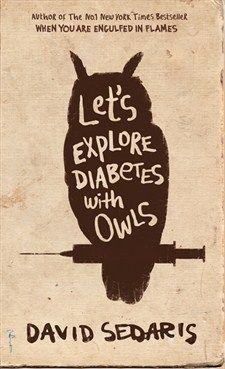 David Sedaris - Let's Explore Diabetes With Owls - Little, Brown Book Group